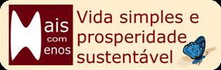 Mais Com Menos: Vida Simples e Prosperidade Sustentável